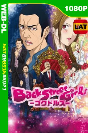 Back Street Girls (2018) Temporada 1 Latino HD WEB-DL 1080P ()