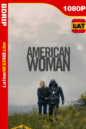 American Woman (2018) Latino HD BDRIP 1080P ()