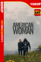American Woman (2018) Latino HD BDRIP 1080P - 2018
