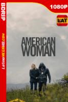 American Woman (2018) Latino HD BDRIP 1080P - 2018