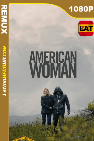 American Woman (2018) Latino HD BDREMUX 1080P - 2018