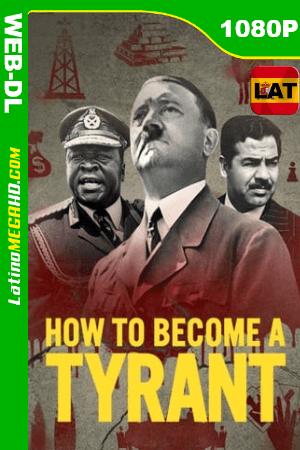 Cómo se convirtieron en tiranos (Serie de TV) Temporada 1 (2021) Latino HD WEB-DL 1080P ()