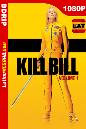 Kill Bill: Vol. 1 (2003) Latino HD BDRip 1080P ()