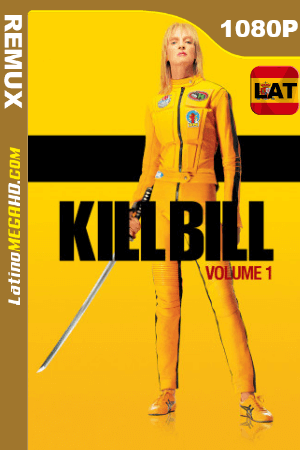 Kill Bill: Vol. 1 (2003) Latino HD BDREMUX 1080P ()