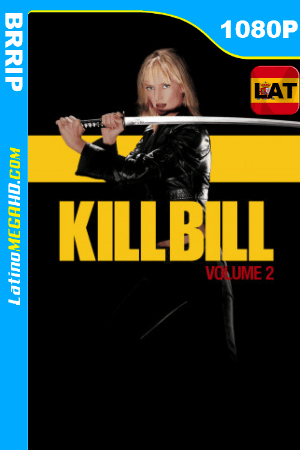 Kill Bill: Vol. 2 (2004) Latino HD 1080P ()
