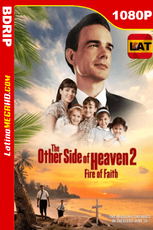The Other Side of Heaven 2: Fire of Faith (2019) Latino HD BDRIP 1080P ()