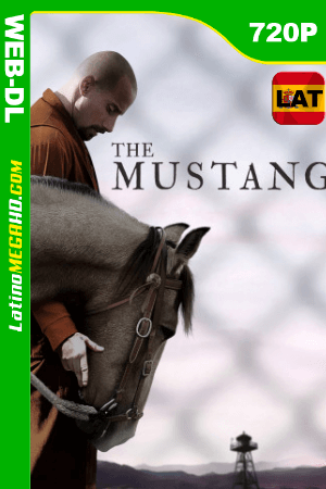 The Mustang (2019) Latino HD WEB-DL 720P ()