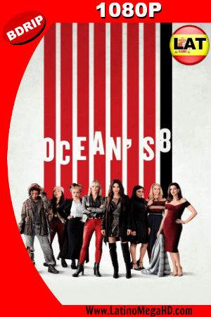 Ocean's 8: Las Estafadoras (2018) Latino HD BDRIP 1080P ()