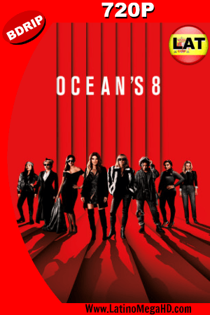 Ocean's 8 Las Estafadoras (2018) Latino HD BDRIP 720P ()