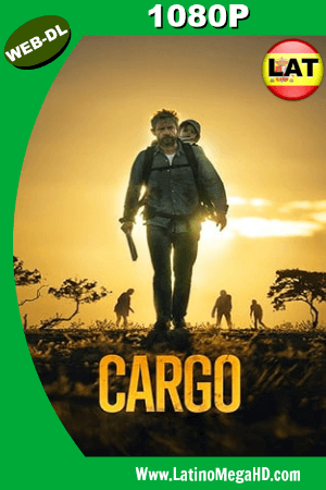 Cargo (2017) Latino HD WEB-DL 1080P - 2017