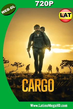 Cargo (2017) Latino HD WEB-DL 720P ()
