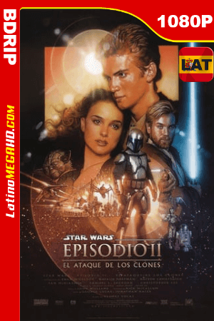 Star Wars: episodio II – el ataque de los clones (2002) Latino HD BDRIP 1080P ()