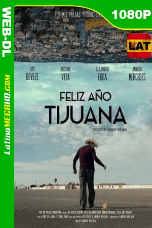 Feliz Año Tijuana (2018) Latino HD WEB-DL 1080P ()