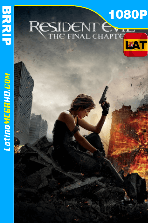 Resident Evil: El capítulo final (2016) Latino HD BRRIP 1080P ()
