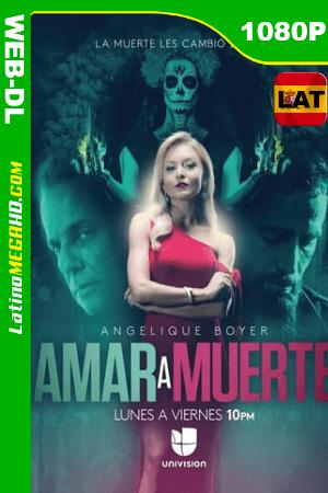 Amar a Muerte (Serie de TV) Temporada 1 (2018) Latino HD WEB-DL 1080p ()
