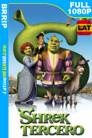 Shrek tercero (2007) Latino HD BRRIP 1080P ()