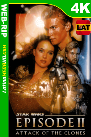 Star Wars: episodio II – el ataque de los clones (2002) Latino HD WEB-Rip 2160p ()