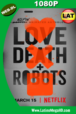 Love, Death + Robots (Serie de TV) (2019) Temporada 1 Latino WEB-DL 1080P ()