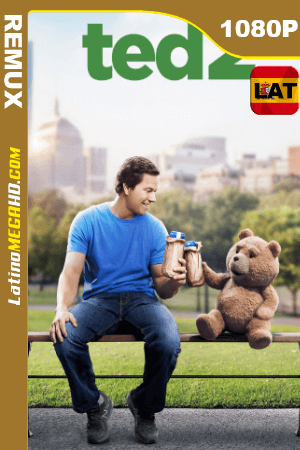 Ted 2 (2015) UNRATED Latino HD BDREMUX 1080P ()