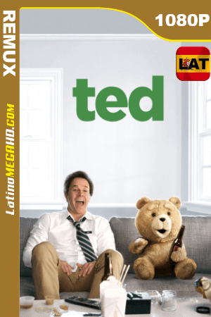 Ted (2012) UNRATED Latino HD BDREMUX 1080P ()