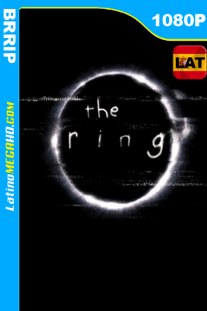 The Ring (2002) Latino HD BRRIP 1080P ()