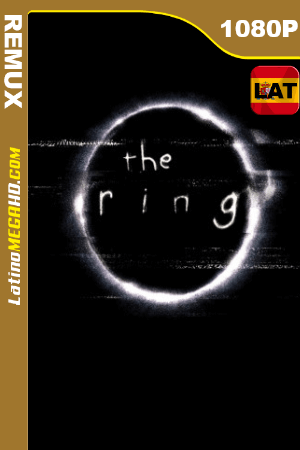 The Ring (2002) Latino HD BDRemux 1080P ()