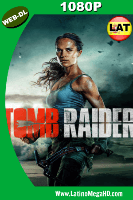 Tomb Raider: Las Aventuras de Lara Croft (2018) Latino HD WEB-DL 1080P - 2018