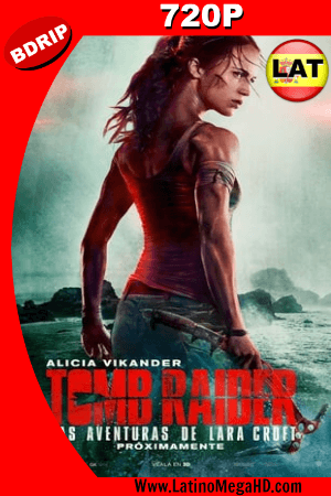Tomb Raider: Las Aventuras de Lara Croft (2018) Latino HD BDRIP 720P ()