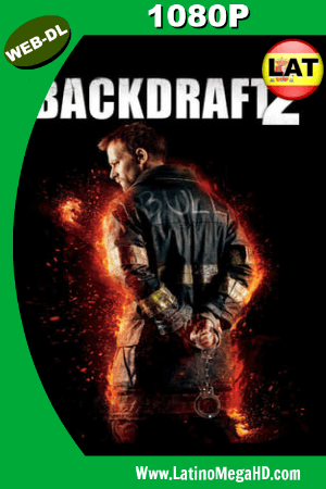 Backdraft 2 (2019) Latino HD WEB-DL 1080P - 2019