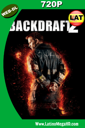 Backdraft 2 (2019) Latino HD WEB-DL 720P ()