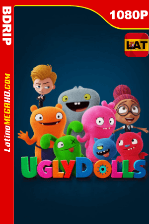 Ugly Dolls: Extraordinariamente Feos (2019) Latino FULL HD BDRIP 1080P ()