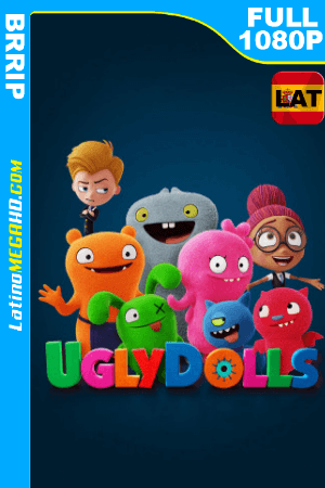 Ugly Dolls: Extraordinariamente Feos (2019) Latino FULL HD 1080P ()