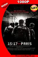 15:17 Tren a París (2018) Latino HD BDRIP 1080P - 2018