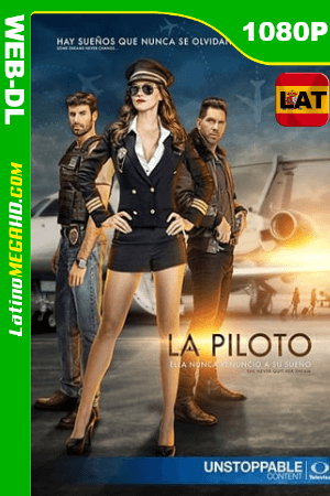 La Piloto (Serie de TV) Temporada 1 (2017) Latino HD WEB-DL 1080p ()