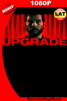 Upgrade: Máquina Asesina (2018) Latino HD BDRIP 1080p - 2018