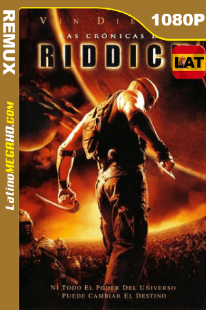 Las crónicas de Riddick (2004) Extended Edition Latino HD BDRemux 1080P ()