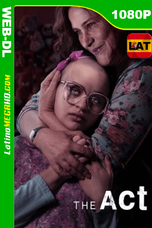 The Act (Serie de TV) (2019) Temporada 1 Latino HD FULL 1080P - 2019