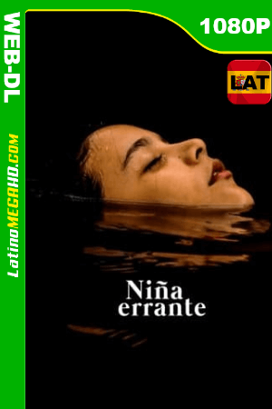 Niña errante (2018) Latino HD WEB-DL 1080P ()