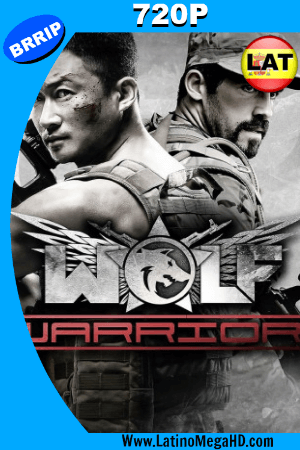 Wolf Warrior (2015) Latino HD 720P ()