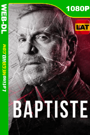 Baptiste (Miniserie de TV) (2019) Temporada 1 Latino HD FULL 1080P - 2019