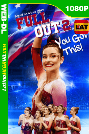 Full Out 2: You Got This! (2020) Latino HD WEB-DL 1080P ()