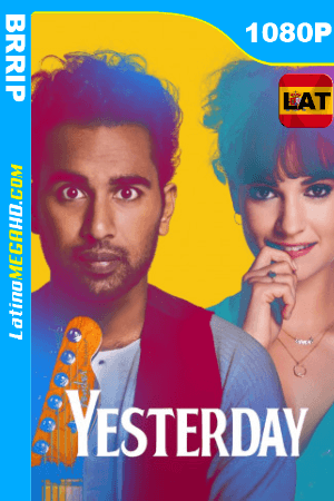 Yesterday (2019) Latino HD BRRip 1080P ()
