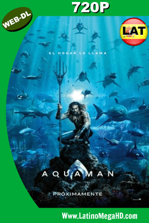 Aquaman (2018) Latino HD WEB-DL 720p ()