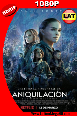 Annihilation (2018) Latino HD BDRIP 1080P ()